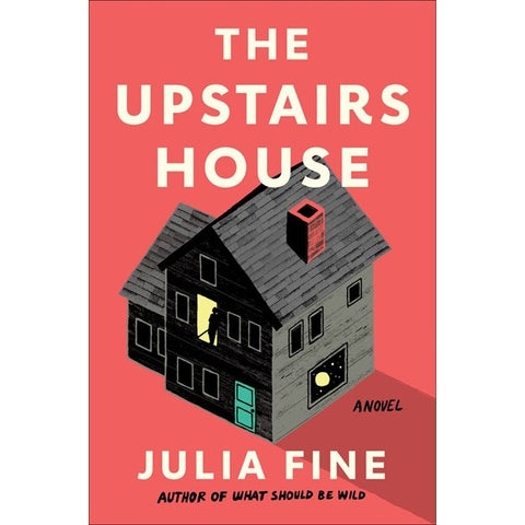 The Upstairs House [Fine, Julia]