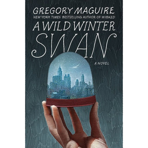A Wild Winter Swan [Maguire, Gregory]