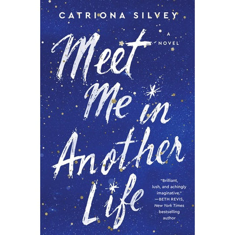 Meet Me in Another Life [Silvey, Catriona]