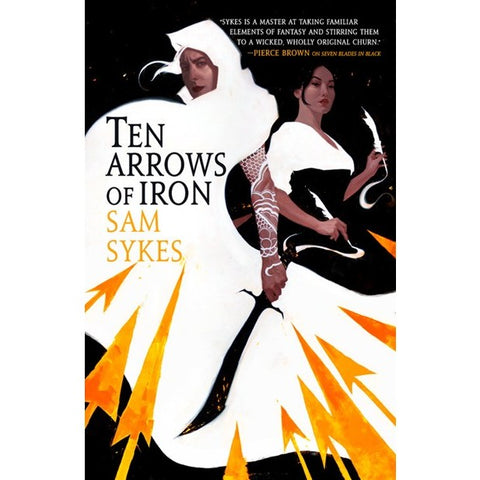 Ten Arrows of Iron (Grave of Empires, 2) [Sykes, Sam]