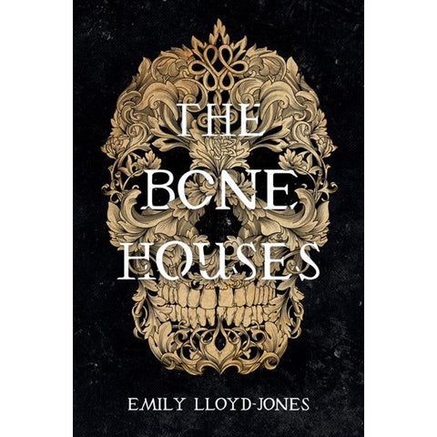 The Bone Houses [Lloyd-Jones, Emily]