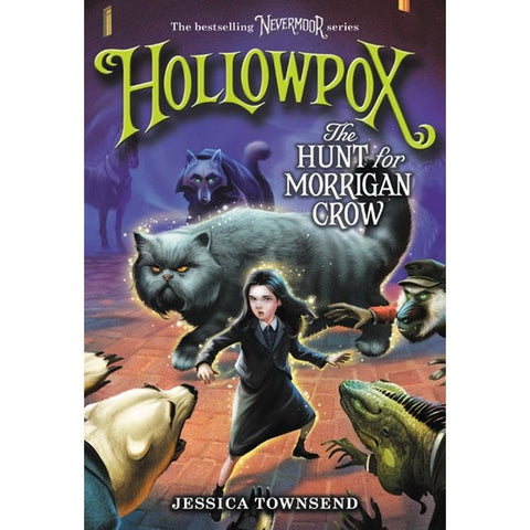 Hollowpox: The Hunt for Morrigan Crow [Townsend, Jessica] (Nevermoor, 3)