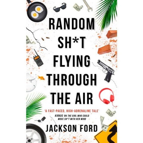 Random Sh*t Flying Through the Air (The Frost Files, 2) [Ford, Jackson]