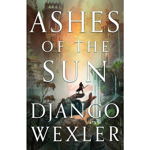 Ashes of the Sun (Burningblade & Silvereye, 1) [Wexler, Django]