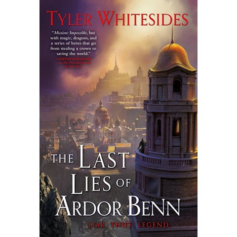 The Last Lies of Ardor Benn (Kingdom of Grit, 3) [Whitesides, Tyler]