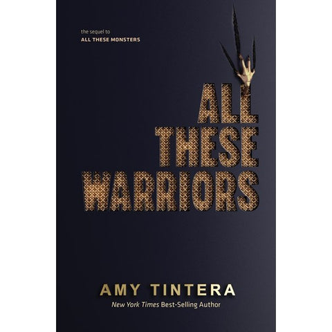 All These Warriors (All These Monsters, 2) [Tintera, Amy]