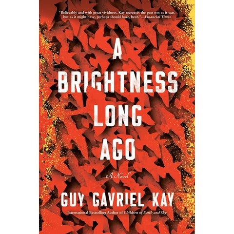 A Brightness Long Ago [Kay, Guy Gavriel]