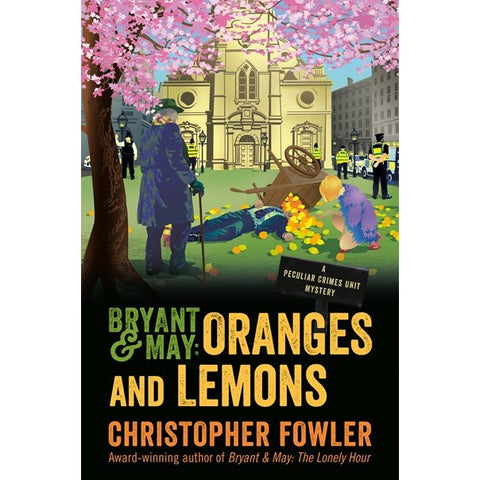 Bryant & May: Oranges and Lemons (Peculiar Crimes Unit, 17) [Christopher Fowler]