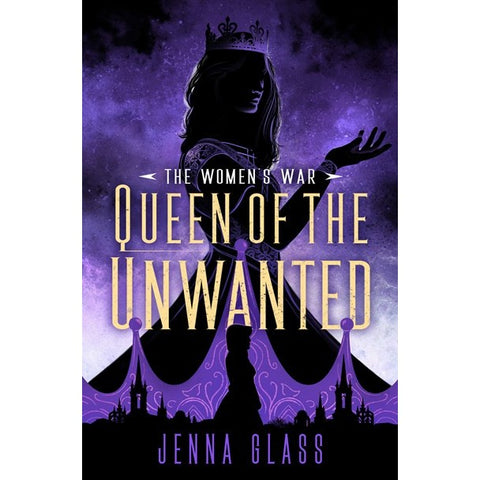 Queen of the Unwanted (Women's War, 2) [Glass, Jenna]
