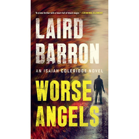 Worse Angels (Isaiah Coleridge, 3) [Barron, Laird]
