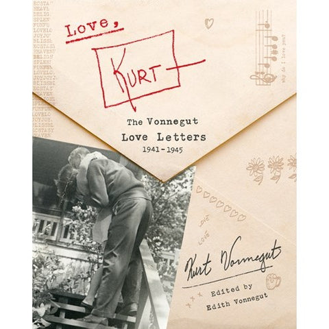 Love, Kurt: The Vonnegut Love Letters, 1941-1945 [Vonnegut, Kurt and Vonnegut, Edith]