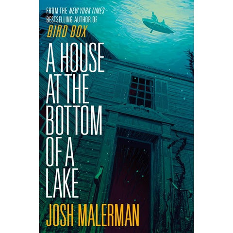 A House at the Bottom of a Lake [Malerman, Josh]