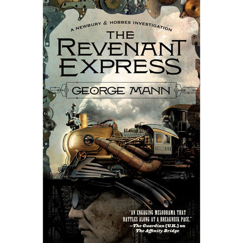 The Revenant Express: A Newbury & Hobbes Investigation (Newbury & Hobbes, 5) [Mann, George]