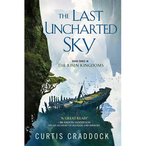 The Last Uncharted Sky (Risen Kingdoms, 3) [Craddock, Curtis]