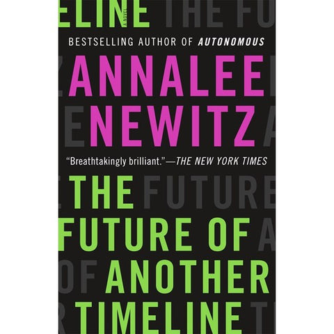The Future of Another Timeline [Newitz, Annalee]