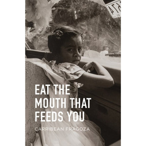 Eat the Mouth That Feeds You [Fragoza, Carribean]