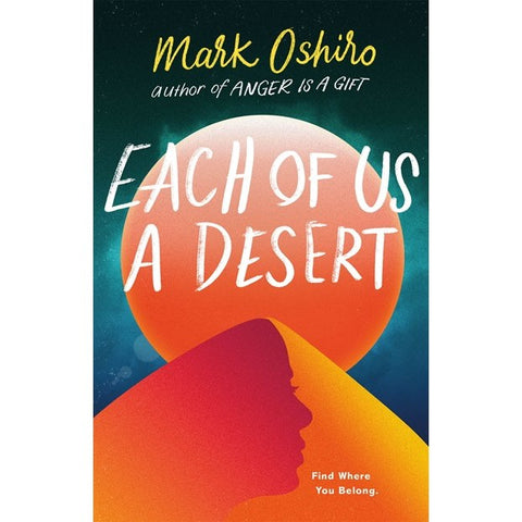 Each of us a Desert [Oshiro, Mark]