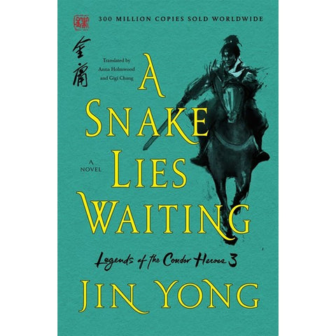 A Snake Lies Waiting: The Definitive Edition (Legends of the Condor Heroes, 3) [Yong, Jin]