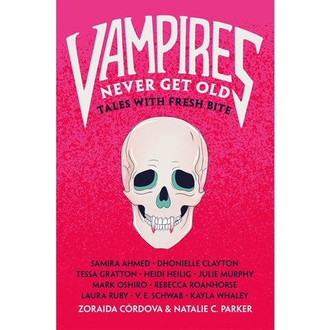 Vampires Never Get Old: Tales with Fresh Bite [Cordova, Zoraida and Parker, Natalie C.]