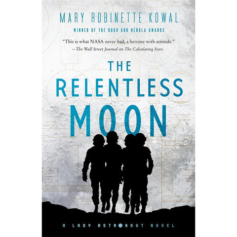 The Relentless Moon (Lady Astronaut, 3) [Kowal, Mary Robinette]
