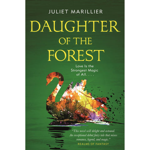 Daughter of the Forest: ( Sevenwaters Trilogy, 1 ) [Mariller, Juliet]