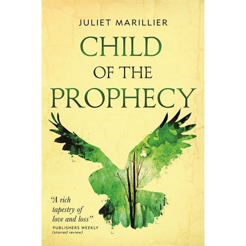 Child of the Prophecy (Sevenwaters Trilogy, 3) [Marillier, Juliet]