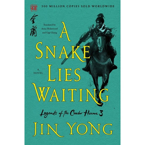 A Snake Lies Waiting (Legend of the Condor Heroes, 3) [Yong, Jin]