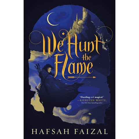 We Hunt the Flame (Sands of Arawiya, 1) [Faizal, Hafsah]