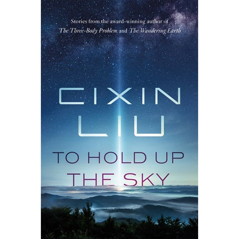 To Hold Up the Sky [Liu, Cixin]