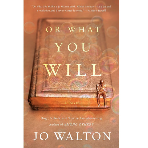 Or What You Will [Walton, Jo]