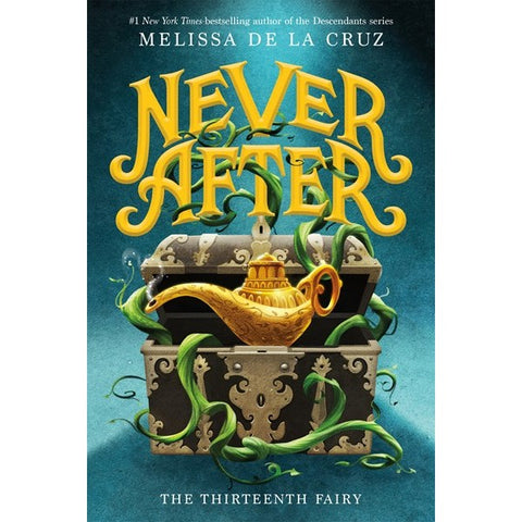 Never After: The Thirteenth Fairy (Chronicles of Never After, 1) [de la Cruz, Melissa]
