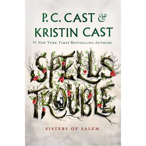 Spells Trouble (Sisters of Salem, 1) [Cast, P C and Cast, Kristin]