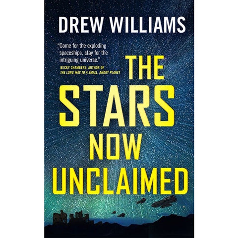 The Stars Now Unclaimed (Universe After, 1) [Williams, Drew]
