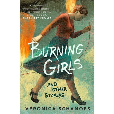Burning Girls and Other Stories [Schanoes, Veronica]