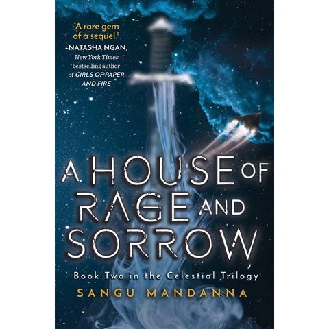 A House of Rage and Sorrow (Celestial Trilogy, 2) [Mandanna, Sangu]