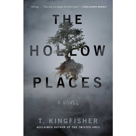 The Hollow Places [Kingfisher, T.]