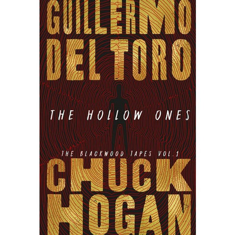 The Hollow Ones [del Toro, Guillermo and Hogan, Chuck]