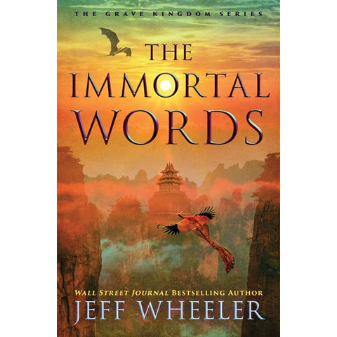 The Immortal Words (The Grave Kingdom, 3) [Wheeler, Jeff]