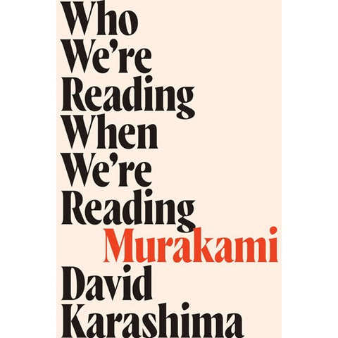 Who We're Reading When We're Reading Murakami [Karashima, David]