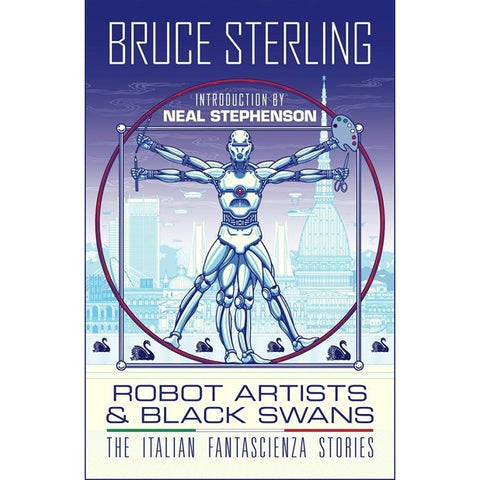 Robot Artists & Black Swans: The Italian Fantascienza Stories [Sterling, Bruce]
