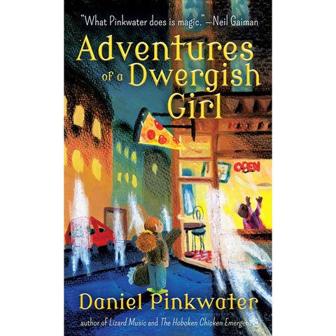 Adventures of a Dwergish Girl [Pinkwater, Daniel Manus]