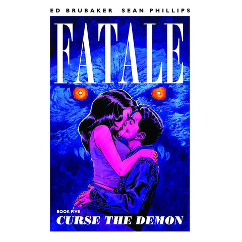 Curse the Demon (Fatale, 5) [Brubaker, Ed; Phillips, Sean]