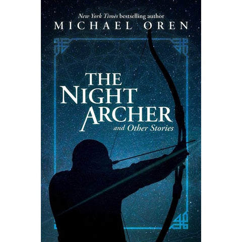 The Night Archer: And Other Stories [Oren, Michael]