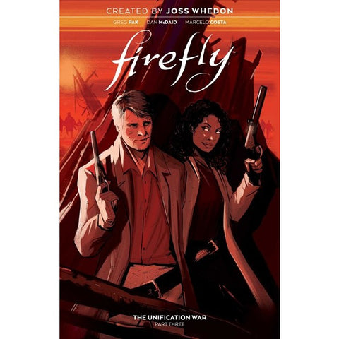 Firefly: The Unification War Vol. 3 (Firefly) [Pak, Greg and McDaid, Dan]