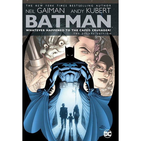 Batman: Whatever Happened to the Caped Crusader? Deluxe [Gaiman, Neil and Kubert, Andy]