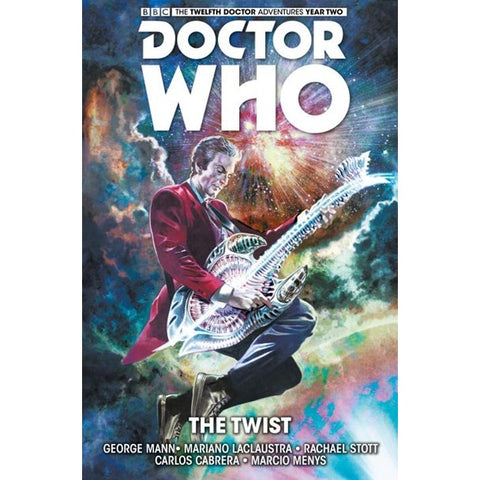 Doctor Who: The Twelfth Doctor Vol. 5: The Twist (Doctor Who New Adventures) [Mann, George]