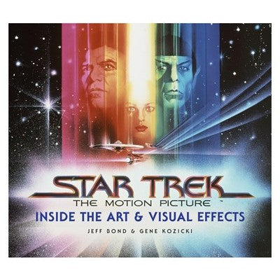 Star Trek: The Motion Picture: The Art and Visual Effects [Bond, Jeff]