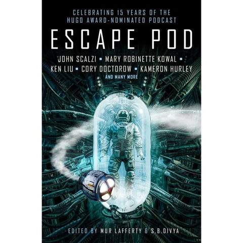 Escape Pod: The Science Fiction Anthology [Divya, S. B. and Lafferty, Mur ed.]