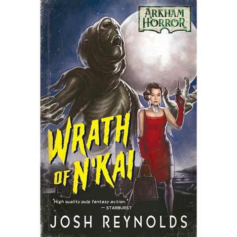 Wrath of n'Kai: An Arkham Horror Novel [Reynolds, Josh]