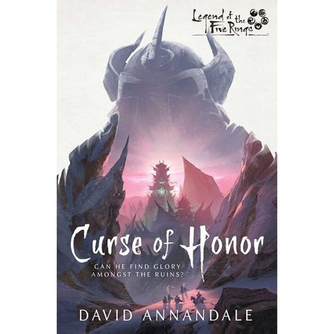 Curse of Honor: A Legend of the Five Rings Novel [Annandale, David]